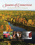 Seasons of Connecticut: A Year-Round Celebration of the Nutmeg State by Diane Smith