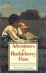 Adventures of Huckleberry Finn: American Comic Vision by David E.E. Sloane