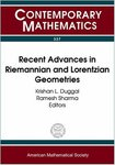 Recent Advances in Riemannian and Lorentzian Geometries