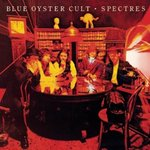 Spectres by Blue Oyster Cult, Murray Krugman, Sandy Pearlman, and David Lucas