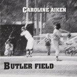 Butler Field by Caroline Aiken and Murray Krugman