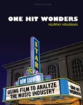 One Hit Wonders: Using Film to Analyze the Music Industry by Murray Krugman