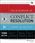 The Handbook of Conflict Resolution: Theory and Practice by Peter T. Coleman, Morton Deutsch, and Eric C. Marcus