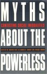 Myths About the Powerless: Contesting Social Inequalities by Brinton M. Lykes, Ali Banuazizi, Ramsay Liem, and Michael Morris