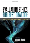Evaluation Ethics for Best Practice: Cases and Commentaries by Michael Morris