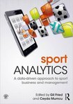 Sport Analytics: A Data-Driven Approach to Sport Business and Management by Gil Fried and Ceyda Mumcu