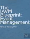 The IAVM Blueprint: Event Management by Kimberly L. Mahoney